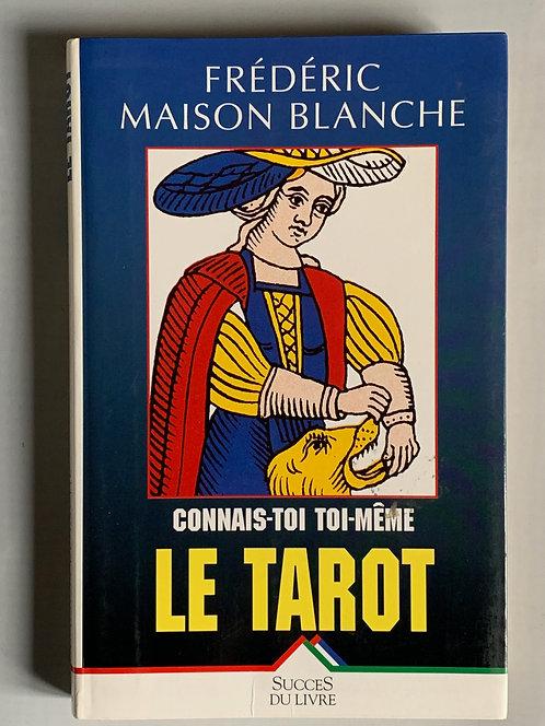 Connais-toi toi même.Le Tarot. F.Maisonblanche