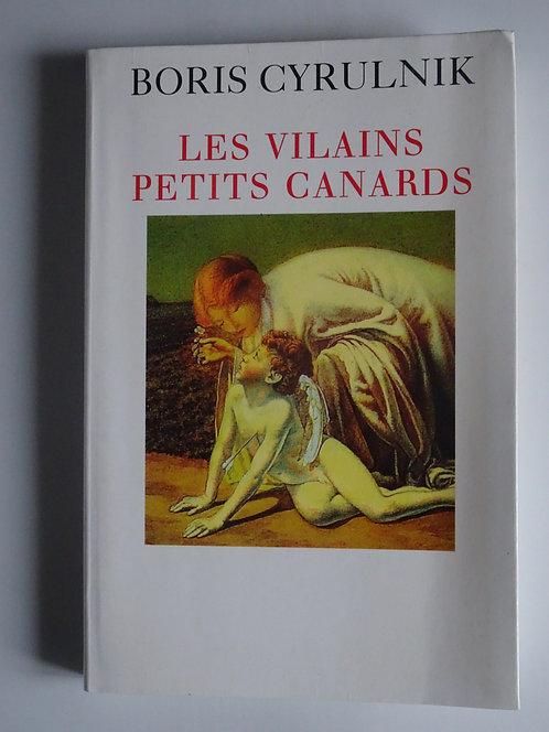 Les vilains petits canards.Boris Cyrulnik