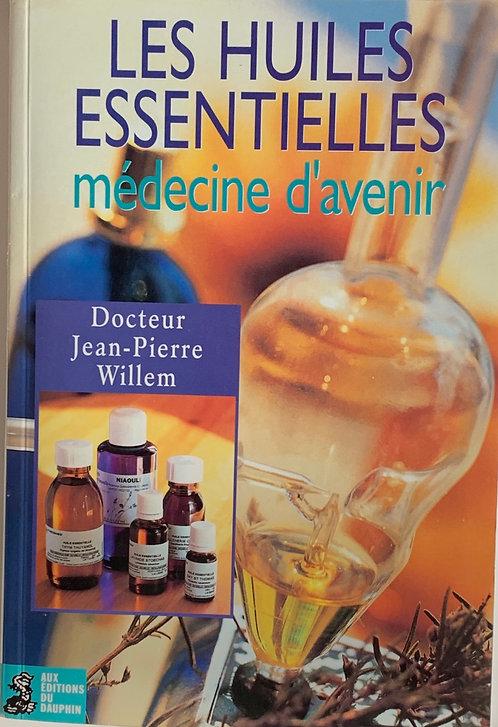Les huiles essentielles ,Medecine d'avenir