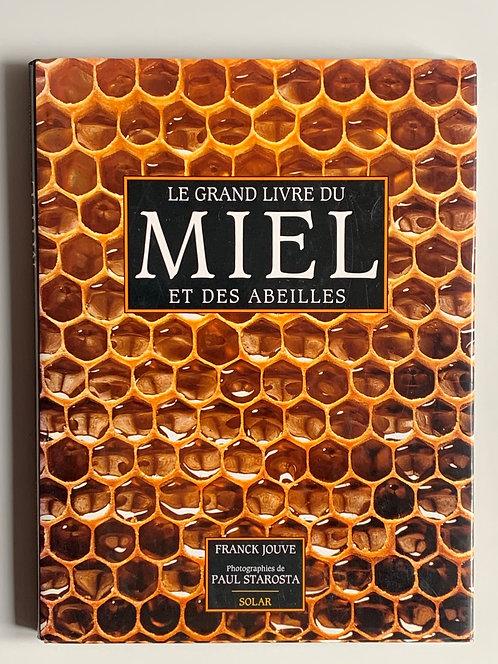 Le grand livre du miel et des abeilles.Frank Jouve