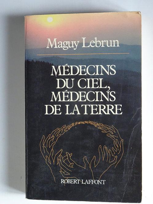 Médecins du ciel, médecins de la terre.MaguyLebrun