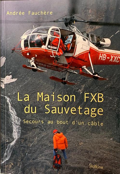 La maison FXB du sauvetage: Andrée Fauchère