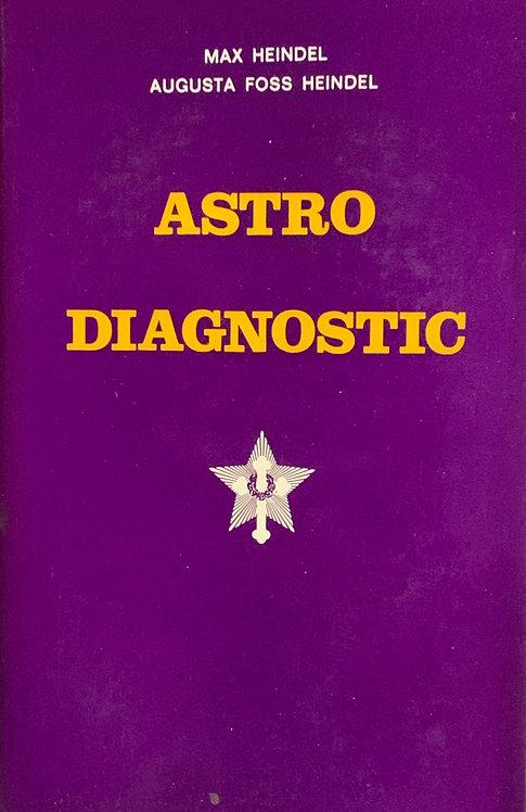 Astro diagnostic-Max Heindel+ Augusta Foss-Heindel