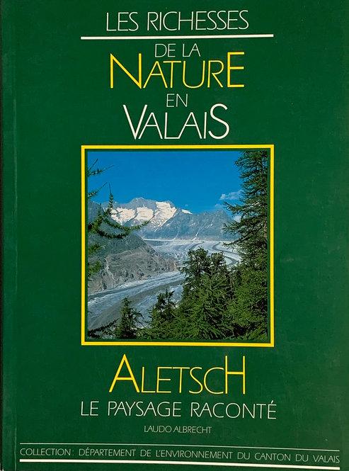 Les richesse de la nature en Valais.Laudo Albrecht