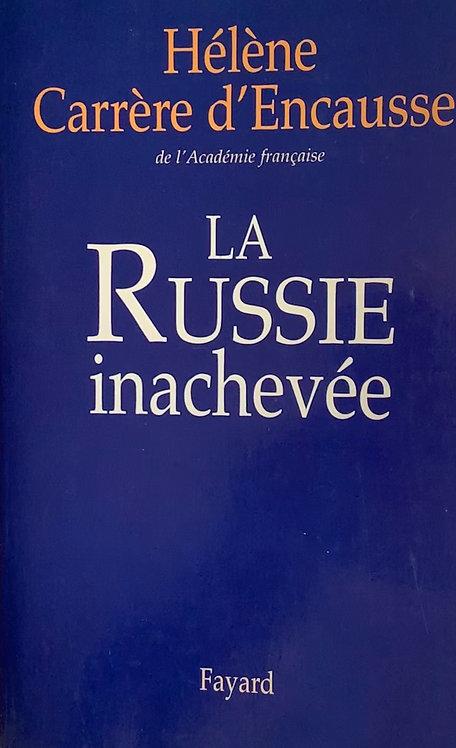 La Russie inachevée; H.C. d'Encausse