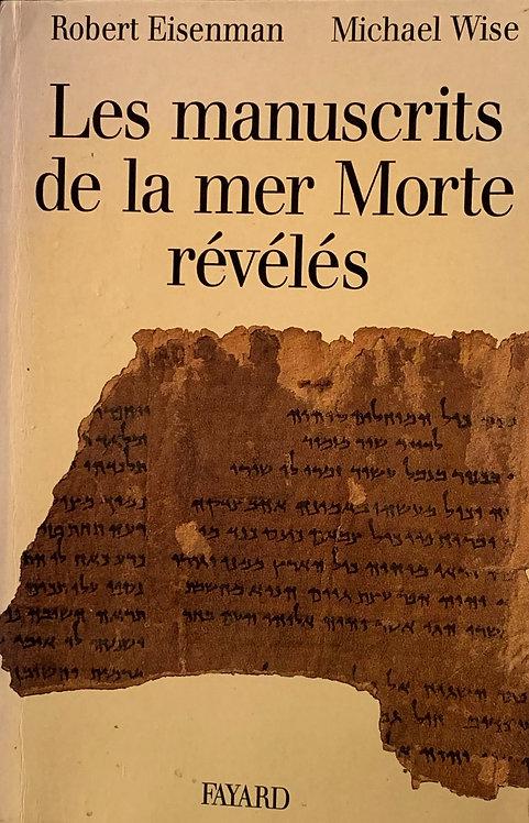 Les manuscrits de la mer morte révélés. M.Wise-R.Eisenman