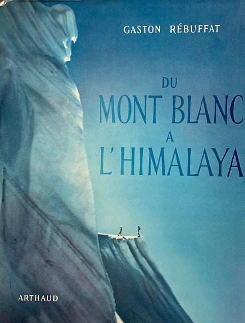 Du Mont-Blanc à l'Himalaya: Gaston Rébuffat
