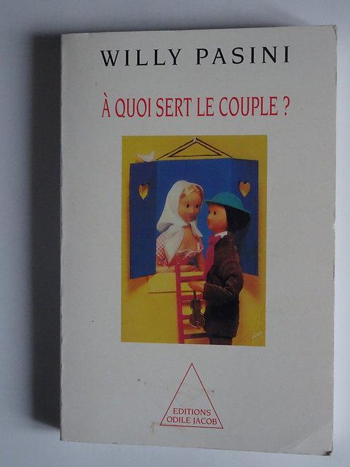 A quoi sert le couple.Willy  Pasini