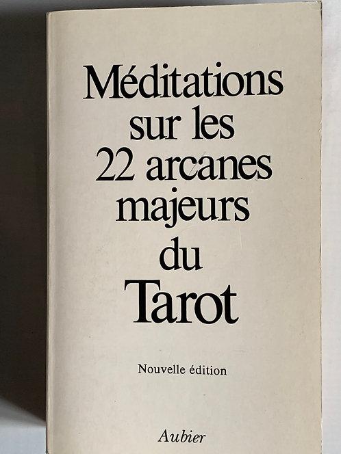 Méditations sur les 22 arcanes majeurs du Tarot.Collectif