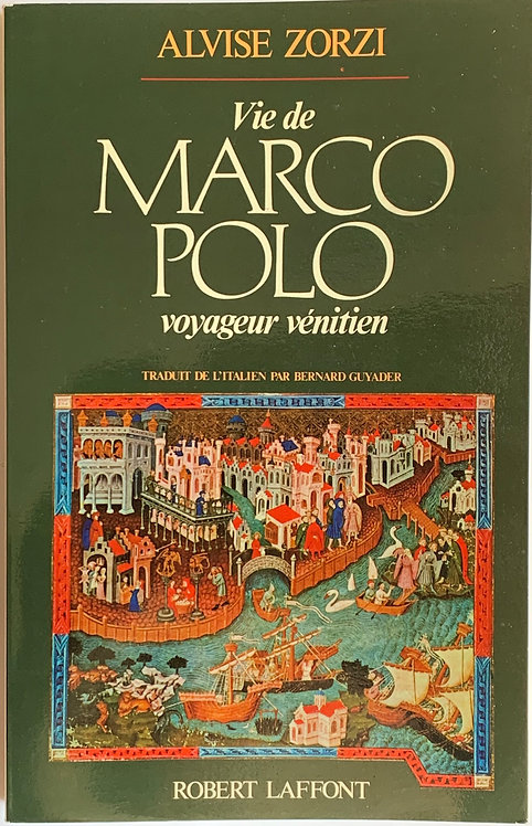 Vie de Marco Polo; Alvise Zorzi