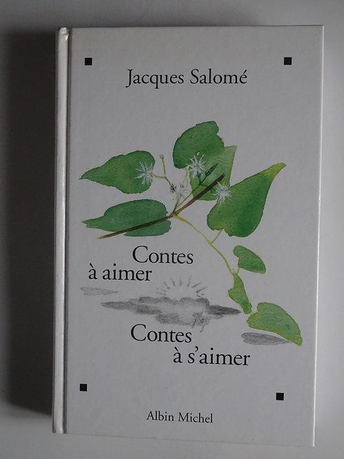 Contes à aimer, contes à s'aimer.Jacques  Salomé