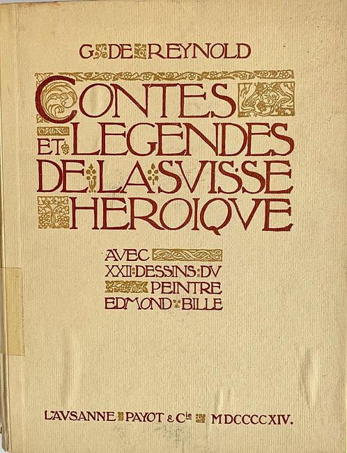 Contes et légendes de la Suisse héroïque.Gonzague de Reynold