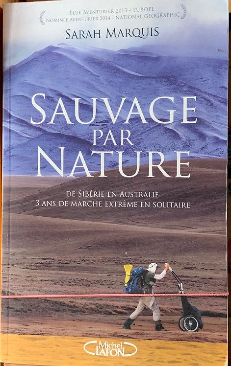 Sauvage par nature :Sarah Marquis