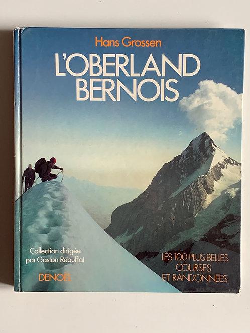 L'Oberland Bernois. Hans Grossen