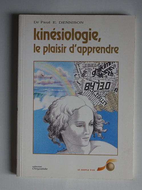 Kinésiologie; le plaisir d'apprendre.Dr Paul E.Dennison