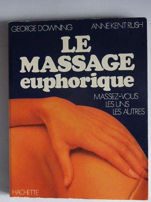 Le massage euphorique. G.Dowling+A.Kent-Rush