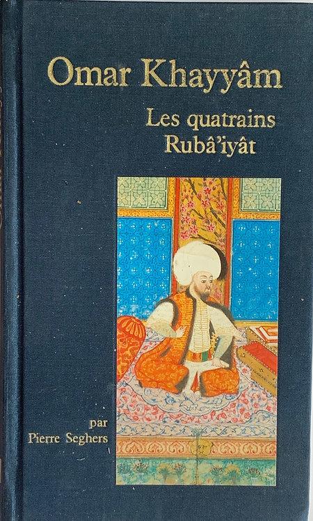 Les quatrains Rubàiyat; Omar Khayyâm