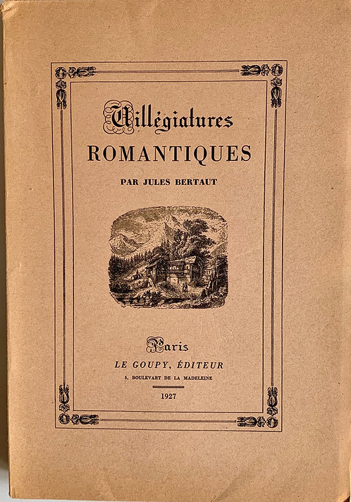 Villégiatures romantiques.Jules Bertaut