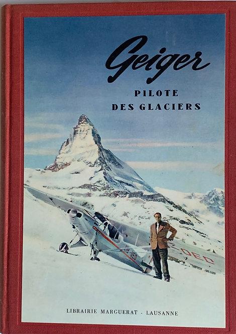 Geiger , pilote des glaciers ( envoi et dédicace )