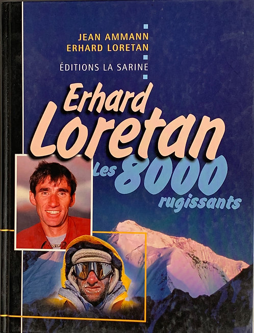 Les 8000 rugissants: Erhard Lorétan
