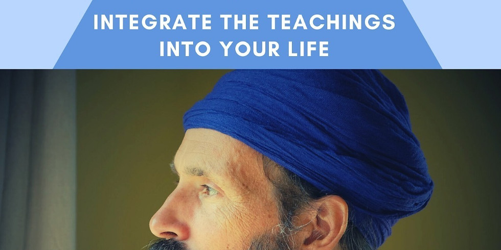 Integrate the Teachings  into your Life
