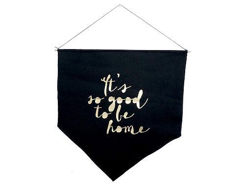 דגל שחור הדפס בזהב  It's so good to be home