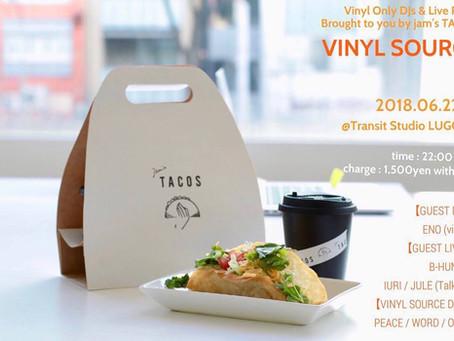 6/22(金) Vinyl Only DJs & Live Party 『 VINYL SOURCE 』 Brought to you by jam's TACOS[HIP HOP]