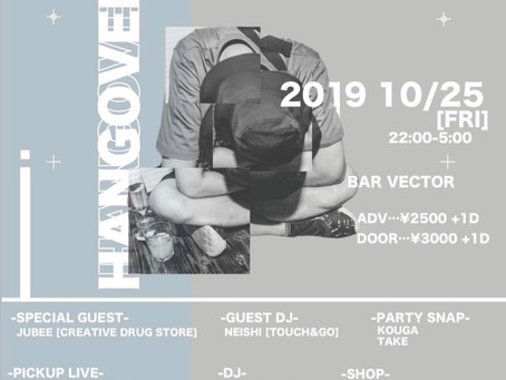 10/25(金)|HANGOVER