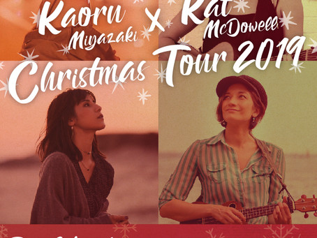 Kaoru Miyazaki × Kat McDowell Christmas Tour 2019