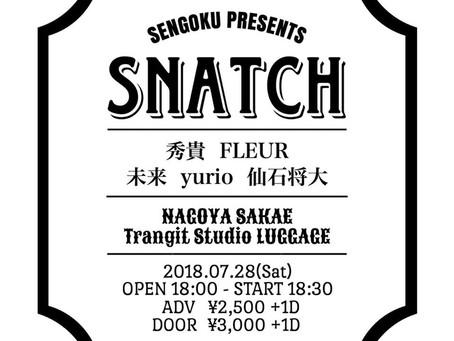 7/28(土)|SNATCH vol.1