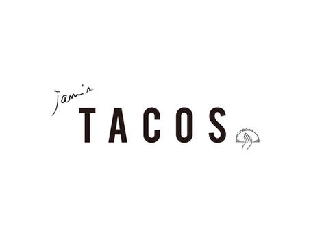 jam's TACOSゴールデンウィーク〜5/15までの営業時間のお知らせ