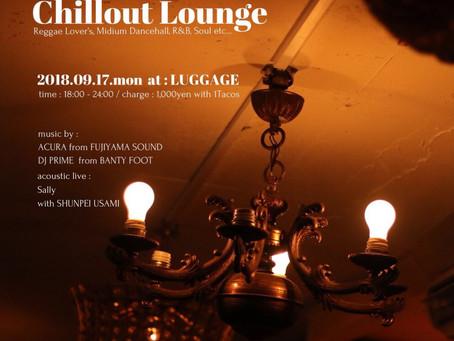 連休最終日はLUGGAGE OPENNING SPECIAL[ Chillout Lounge ]