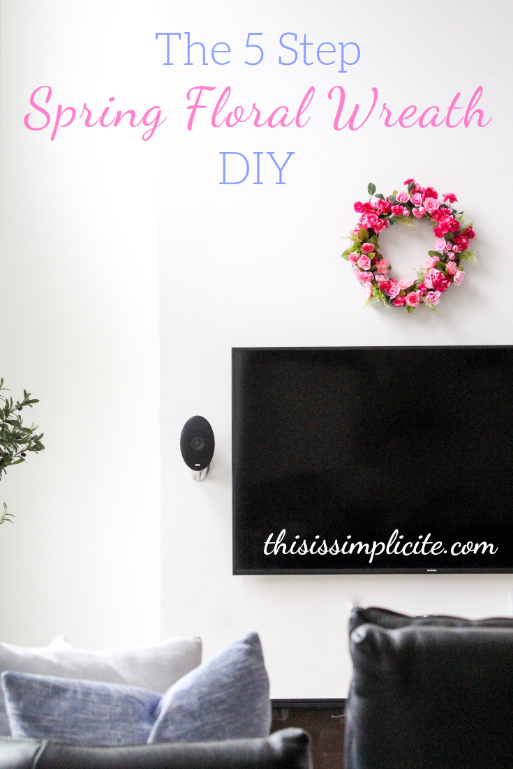 The 5 Step Spring Floral Wreath DIY. #springwreathDIY #DIYspringwreath #springhomedecor #springdecor