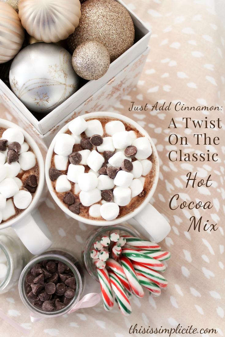 Just Add Cinnamon: A Twist On The Classic Hot Coca Mix #hotcocoa #hotchocolate #spreadsomecheer