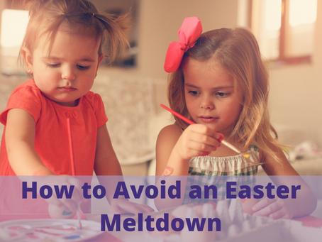 How to Avoid an Easter Meltdown