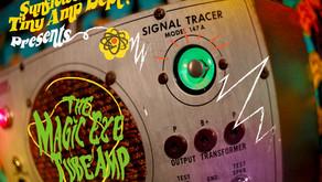 Introducing the MAGIC EYE Tube Amp!
