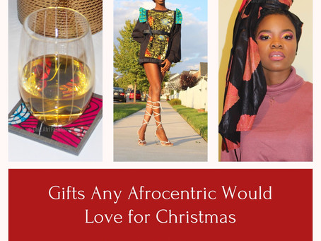 Christmas Gift Ideas for the Afrocentric in Your Life