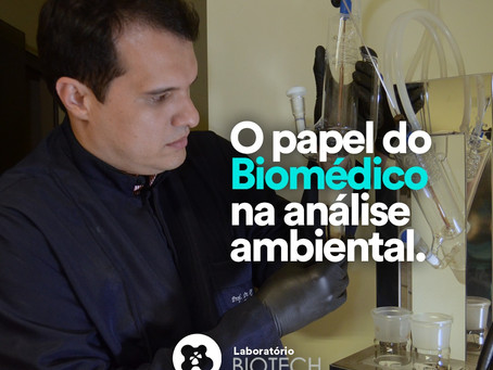 O papel do Biomédico na análise ambiental