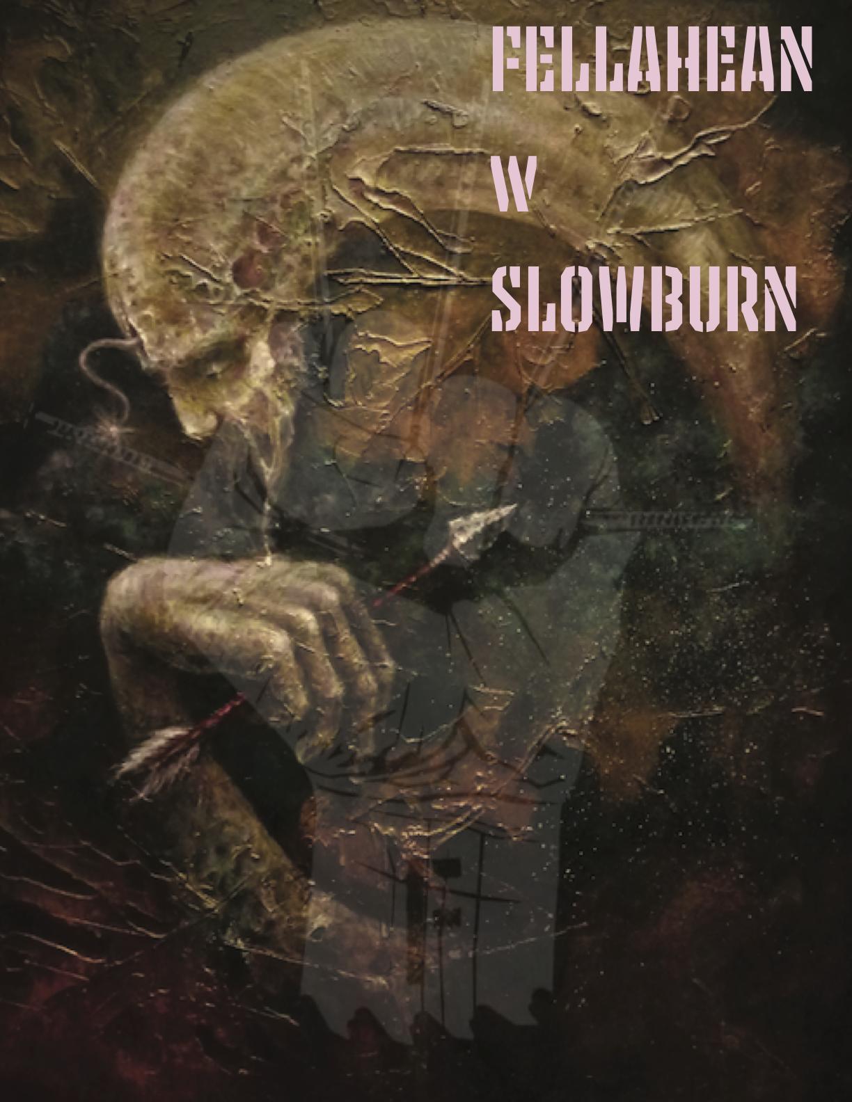 Fellahean  W Slowburn