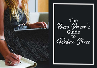 9 Quick Tips for a Busy Person to Reduce Stress