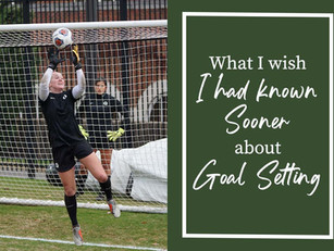 What I Wish I had Known Sooner about Goal Setting