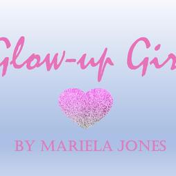 Glow Up Girl by Mariela Jones