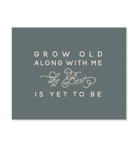 Grow Old With Me Print .jpg