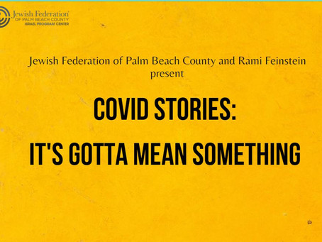 New Collaboration with the Jewish Community in Palm Beach Florida: It's Gotta Mean Something!