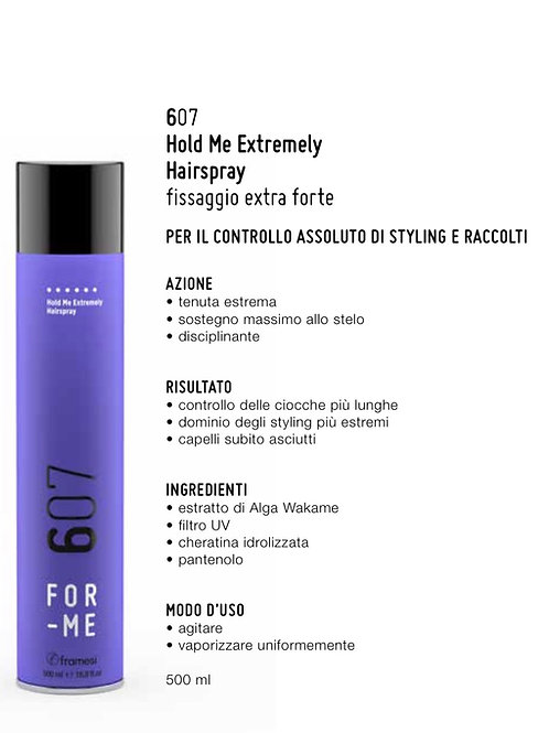 Hold Me Extremely Hairspray – 607