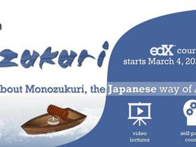 "Tokyo Tech's Newly revised MOOC, ""Monozukuri: Making Things"", is starting TODAY! (Mar 4,"