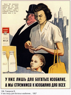 """There, abundance is only for the wealthy. We aim for abundance for everyone"" Soviet anti-capitalism poster 1957"