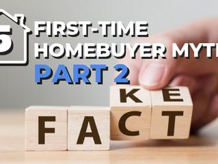 5 First-Time Homebuyer Myths - Part 2