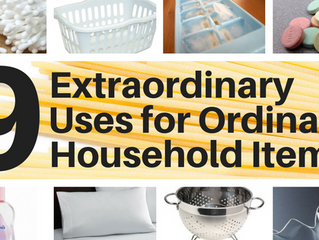 9 Extraordinary Uses for Ordinary Household Items