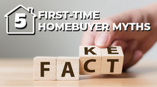 5 First-Time Homebuyer Myths - Part 1
